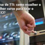 Curso de TTI: como escolher o melhor curso para tirar o CRECI?