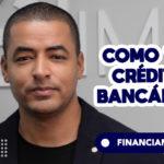como ter crédito bancário