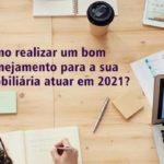 Como realizar um bom planejamento para a sua imobiliária atuar em 2021?