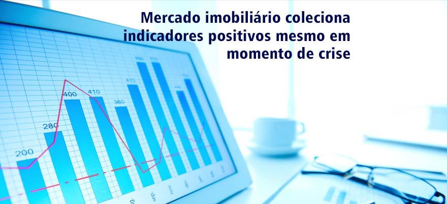 Mercado imobiliário coleciona indicadores positivos mesmo em momento de crise