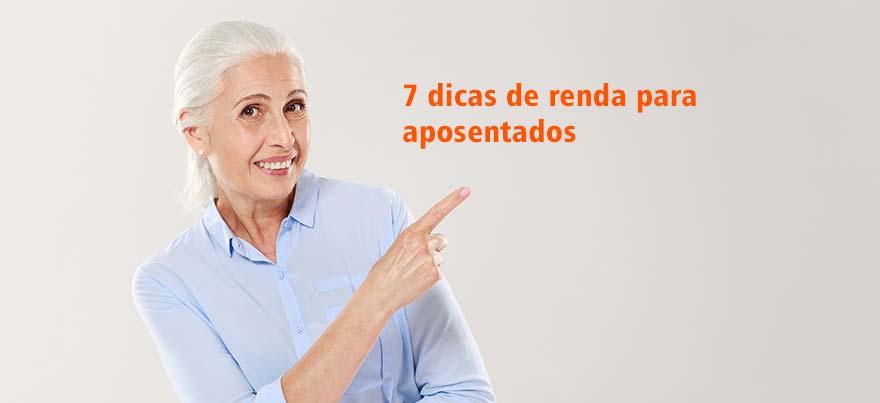 7 dicas de renda para aposentados