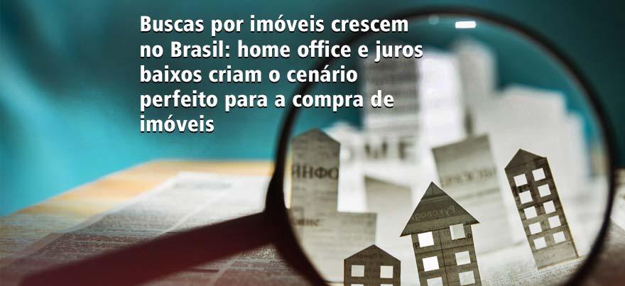 Buscas por imóveis crescem no Brasil: home office e juros baixos criam o cenário perfeito para a compra de imóveis