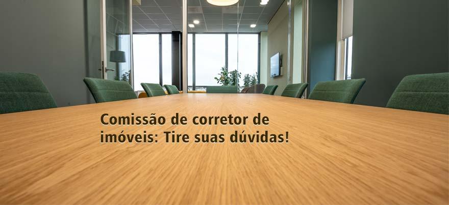 Comissão de corretor de imóveis: Tire suas dúvidas!