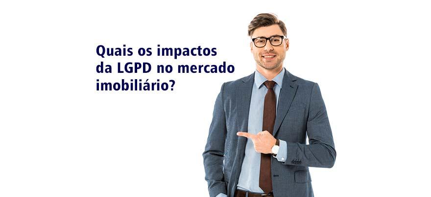 Quais os impactos da LGPD no mercado imobiliário?