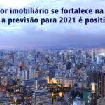 Setor imobiliário se fortalece na crise e a previsão para 2021 é positiva!