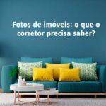 Fotos de imóveis: O que o corretor precisa saber?