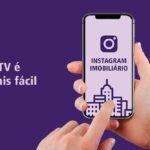 Como usar o IGTV mais fácil no Instagram Imobiliário