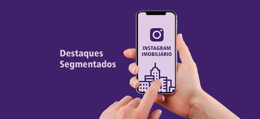 Destaques Segmentados no Instagram Imobiliário