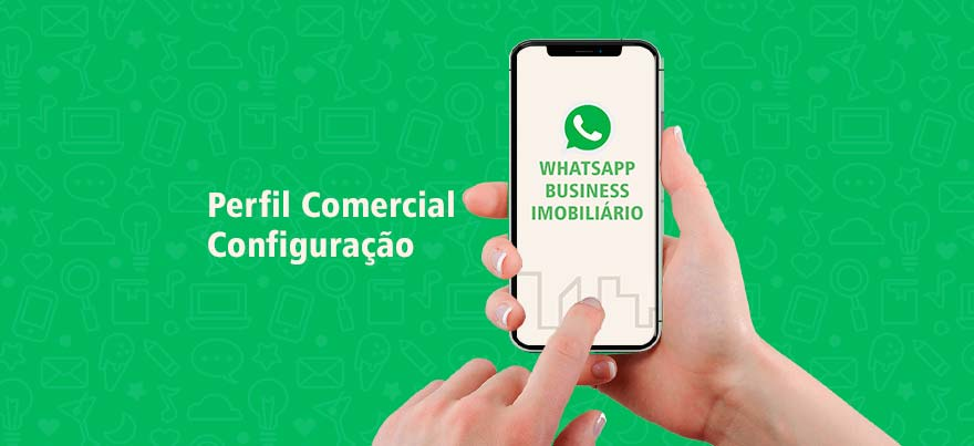 Como configurar o perfil comercial no WhatsApp Imobiliário
