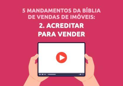 Acreditar para vender na Bíblia de Vendas para Corretores de Imóveis